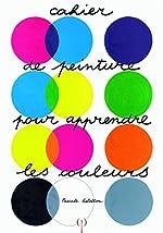 Cahier de peinture pour apprendre les couleurs de Pascale Estellon