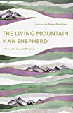 The Living Mountain: A Celebration of the Cairngorm Mountains of Scotland (Canons, Band 6)
