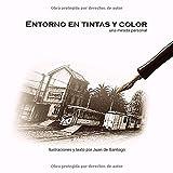 Entorno en tintas y color: una mirada personal