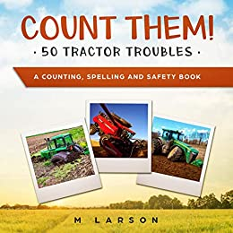 Count Them! 50 Tractor Troubles: A Counting, Spelling and Safety ...
