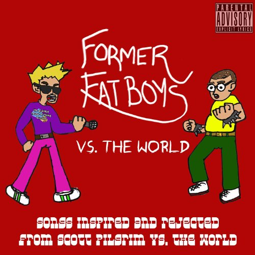 Former Fat Boys Vs. The World (Songs Inspired By The Scott Pilgrim...