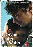 I Dreamt Under The Water [DVD]