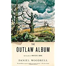 The Outlaw Album: Stories by Daniel Woodrell (2012-10-09)