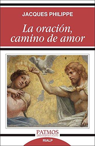 La oración, camino de amor (Patmos) por Jacques Philippe