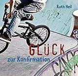 Glück: zur Konfirmation - Ruth Heil