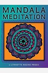 Mandala Meditation: Manifest Visualizations Through Meditation While Coloring and Drawing Mandalas by Lynnette Rozine Prock (2013-11-11) Paperback