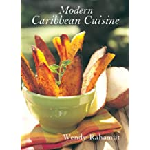 Modern Caribbean Cuisine by Wendy Rahamut (2008-11-01)