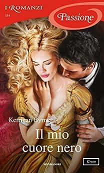 Kerrigan Byrne - Victorian Rebels vol. 01 Il mio cuore nero (2020)