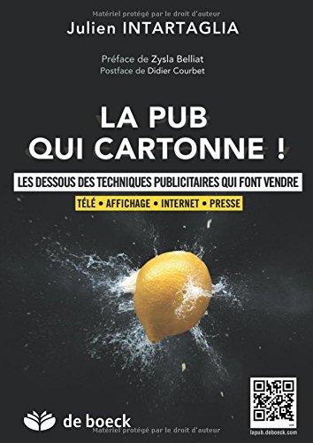 La pub qui cartonne + complements en ligne les dessous des techniques publicitaires qui font vendr