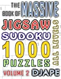 The Massive Book of Jigsaw Sudoku: 1000 puzzles: Volume 2