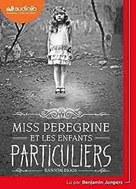 Miss Peregrine et les Enfants Particuliers par Ransom Riggs