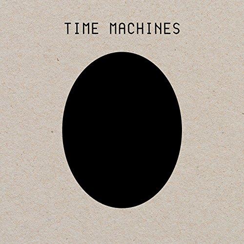 Time Machines (2017 Remaster)