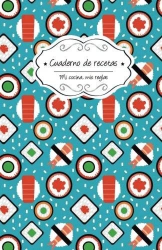 Cuaderno de recetas en blanco: Sushi: Volume 11 por Campus Boulevard