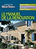 Manuel de la Rénovation : L'expertise Maison&Travaux...