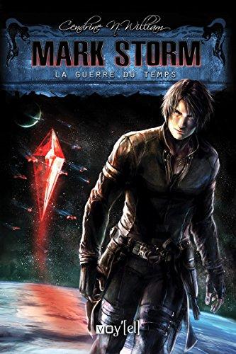 Mark Storm - 2: La Guerre du Temps par Cendrine N. William