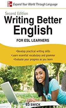 Writing Better English for ESL Learners, Second Edition de [Swick, Ed]