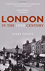 London in the Nineteenth Century: 'A Human Awful Wonder of God' by Jerry White (2008-01-03)