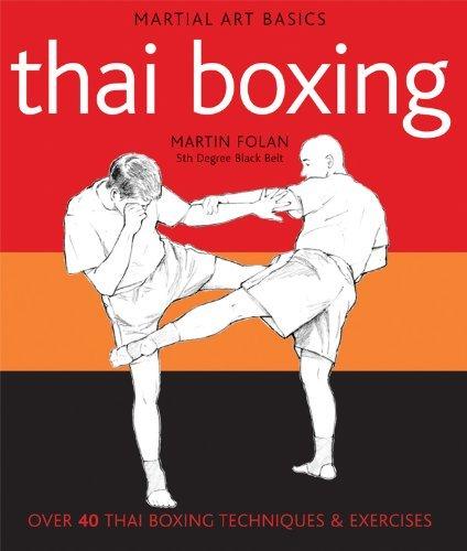 Martial Arts Basics Thai Boxing by Martin Folan (17-Oct-2011) Paperback
