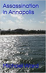 Assassination in Annapolis (Stephen Haggerty Assassin Book 9)