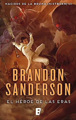 El Héroe de las Eras (Nacidos de la bruma [Mistborn] 3): Nacidos de la Bruma III (Mistborn) por Brandon Sanderson