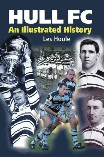 Hull FC: An Illustrated History por Les Hoole