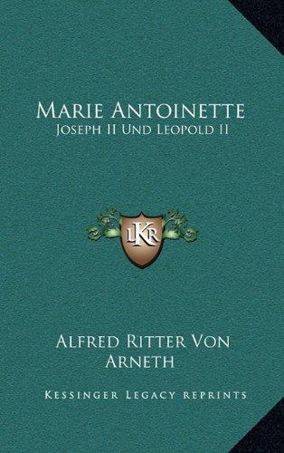Marie Antoinette: Joseph II Und Leopold II: Ihr Briefwechsel (1866)