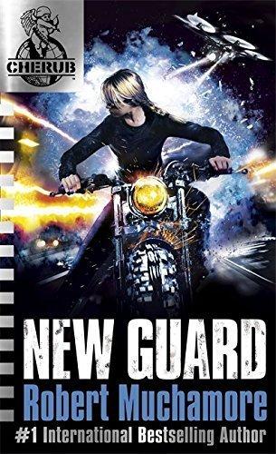 17: New Guard (CHERUB) by Robert Muchamore (2016-06-02)