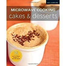 Microwave Recipes. Cakes & Desserts