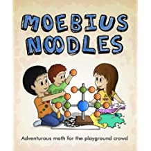 Moebius Noodles: Adventurous Math for the Playground Crowd (English Edition)
