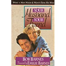 Your Husband Your Friend by Bob Barnes (1993-07-02)