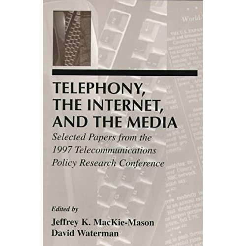 [(Telephony, the Internet and the Media : Selected Papers from the 1997 Telecommunications Policy Research Conference)] [Edited by David Waterman] published on (October, 1998)