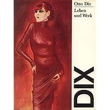 Otto Dix. Leben und Werk