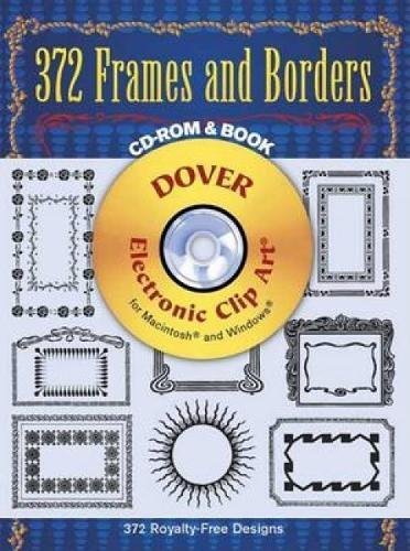 372 Frames and Borders CD Rom and B (Dover Electronic Clip Art)
