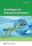 Grundlagen der Volkswirtschaftslehre: Lerngerüst - Lerninformationen - Lernaufgaben - Lernkontrolle: Schülerband