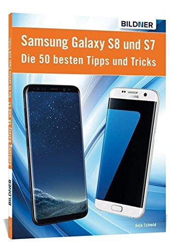 Die 50 besten Tipps und Tricks für das Samsung Galaxy S8 und S7: Aktuell mit Android 7 Nougat