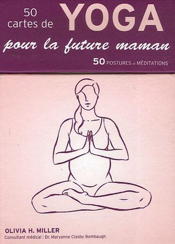 50 cartes de yoga pour la future maman : 50 postures et méditations