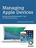 Managing Apple Devices: Deploying and Maintaining iOS 7 and OS X Mavericks Devices (English Edition)