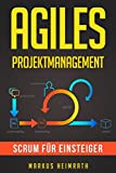 Agiles Projektmanagement: Scrum für...