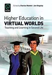 Higher Education in Virtual Worlds: Teaching and Learning in Second Life (0)
