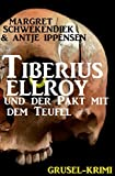 Tiberius Elroy und der Pakt mit dem Teufel: Cassiopeiapress Grusel-Krimi