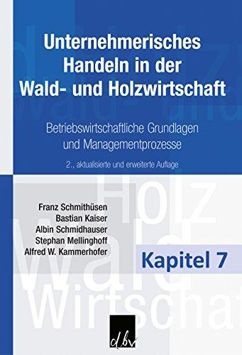 Unternehmerisches Handeln in der Wald- und Holzwirtschaft - Kapitel 7: Logistik und Produktionsabläufe