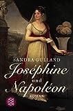 Joséphine und Napoléon: Roman - Sandra Gulland