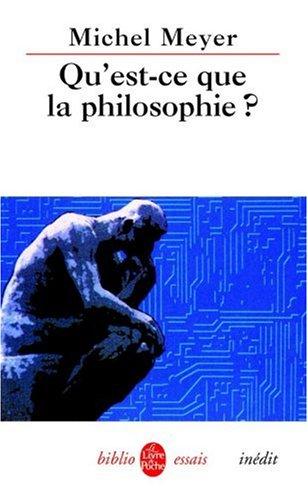 Qu Est-Ce Que La Philosophie (Ldp Bib.Essais) par M Meyer