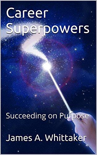 Career Superpowers: Succeeding on Purpose (English Edition)