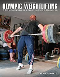 Olympic Weightlifting: A Complete Guide for Athletes & Coaches [Taschenbuch] by