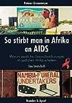 So stirbt man in Afrika an Aids: Waru...