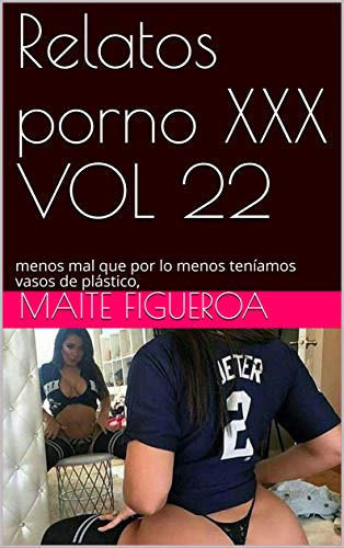 Relatos porno XXX VOL 22