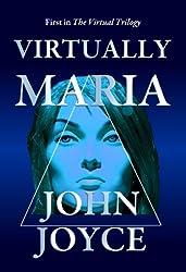 VIRTUALLY MARIA (The Virtual Trilogy Book 1)
