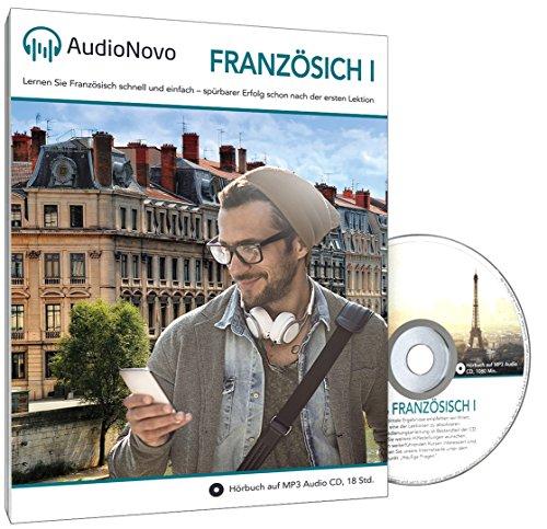 AudioNovo Französisch I: Französisch Sprachkurs für Anfänger – In nur 30 Tagen solide Französisch Grundkenntnisse erlangen mit dem Audio-Sprachkurs von AudioNovo (Lern CD – Audiokurs, 16 Std. MP3-Audio) Test