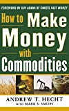 How to Make Money with Commodities (Personal Finance & Investment)